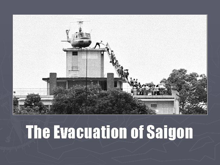 The Evacuation of Saigon