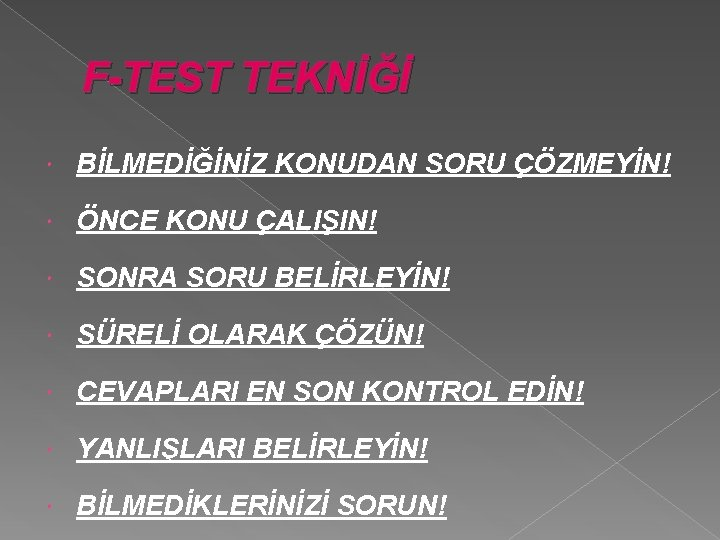 F-TEST TEKNİĞİ BİLMEDİĞİNİZ KONUDAN SORU ÇÖZMEYİN! ÖNCE KONU ÇALIŞIN! SONRA SORU BELİRLEYİN! SÜRELİ OLARAK