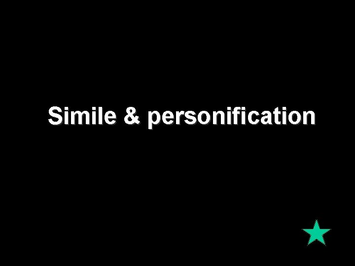 Simile & personification