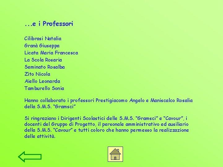 . . . e i Professori Cilibrasi Natalia Granà Giuseppa Licata Maria Francesca La