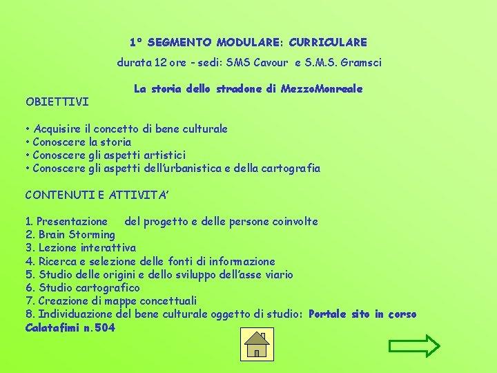 1° SEGMENTO MODULARE: CURRICULARE durata 12 ore - sedi: SMS Cavour e S. M.