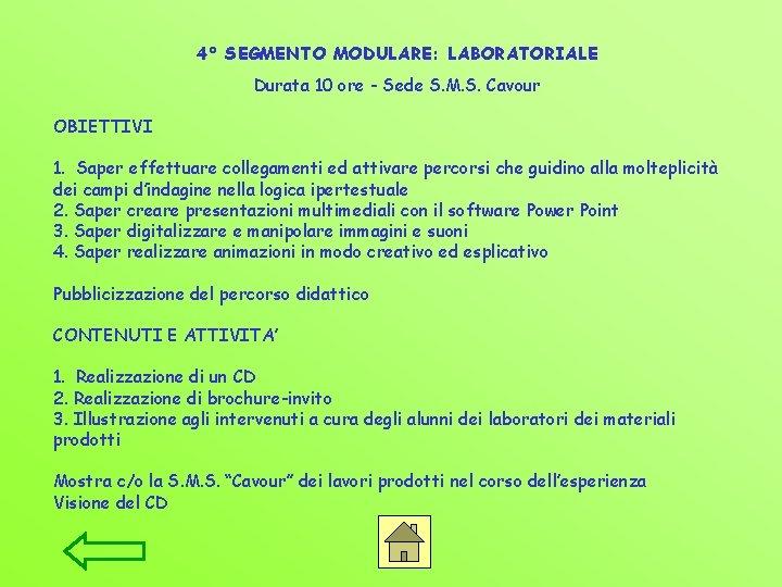 4° SEGMENTO MODULARE: LABORATORIALE Durata 10 ore - Sede S. M. S. Cavour OBIETTIVI