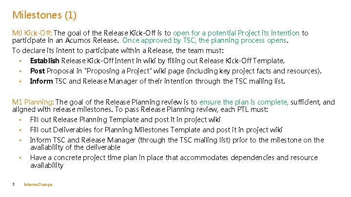 Milestones (1) M 0 Kick-Off: The goal of the Release Kick-Off is to open
