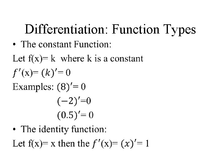 Differentiation: Function Types •