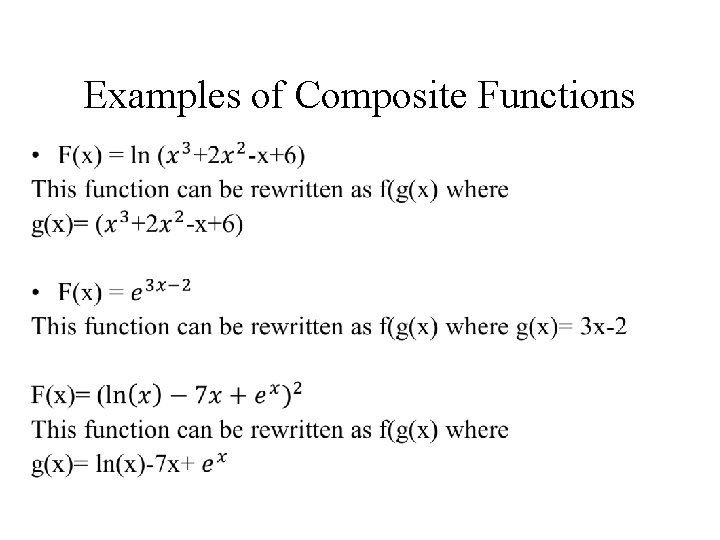 Examples of Composite Functions •