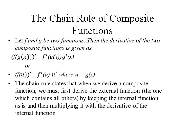 The Chain Rule of Composite Functions •