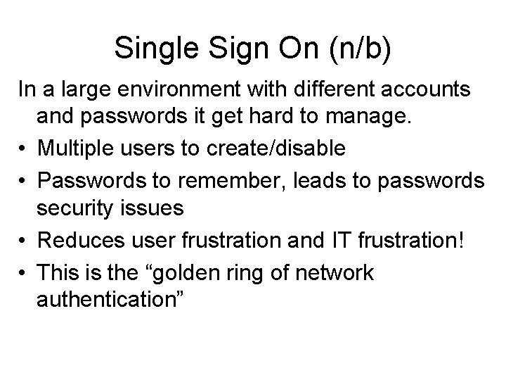 Single Sign On (n/b) In a large environment with different accounts and passwords it