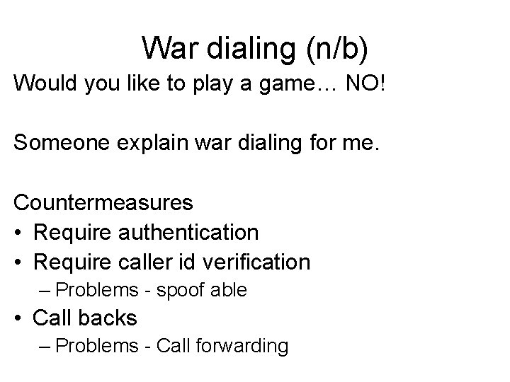 War dialing (n/b) Would you like to play a game… NO! Someone explain war