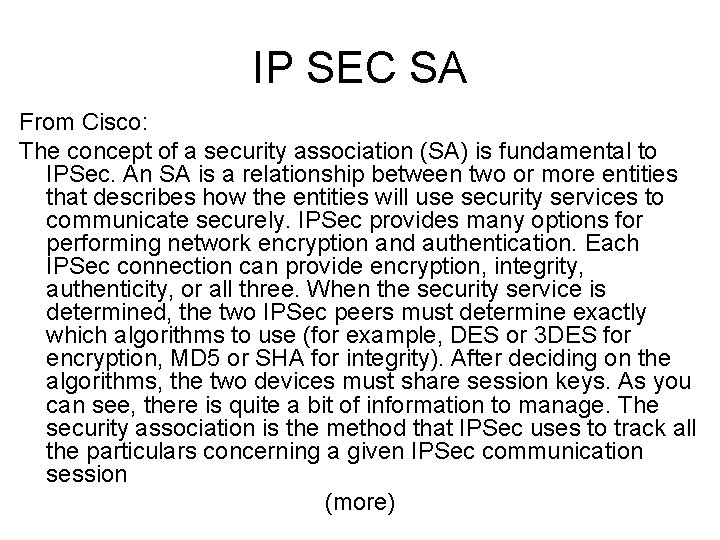 IP SEC SA From Cisco: The concept of a security association (SA) is fundamental