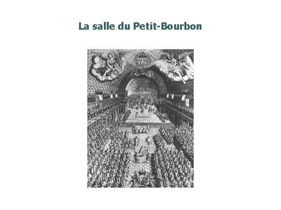 La salle du Petit-Bourbon