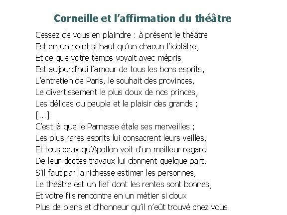 Corneille et l'affirmation du théâtre Cessez de vous en plaindre : à présent le
