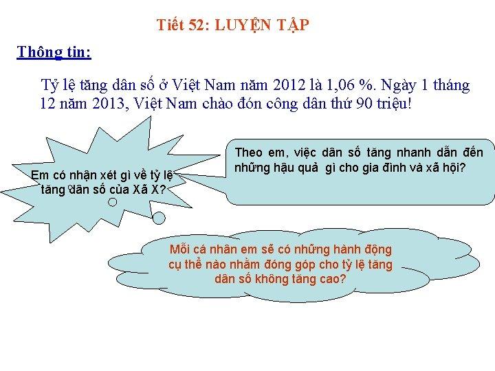 Tiết 52: LUYỆN TẬP Thông tin: Tỷ lệ tăng dân số ở Việt Nam