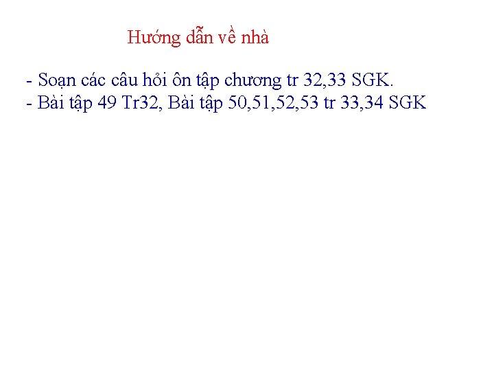 Hướng dẫn về nhà - Soạn các câu hỏi ôn tập chương tr 32,