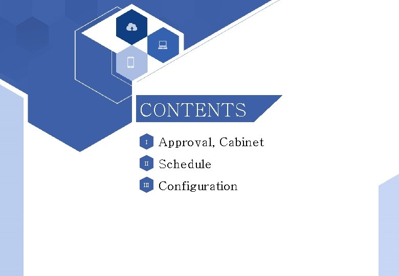 Electronic Approval System User Manual CONTENTS I Approval, Cabinet II Schedule III Configuration 1