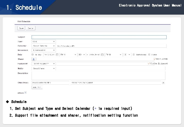 Electronic Approval System User Manual 1. Schedule u Schedule 1. Set Subject and Type