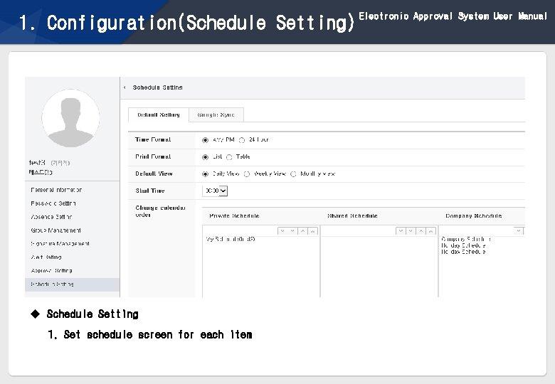 1. Configuration(Schedule Setting) u Schedule Setting 1. Set schedule screen for each item 37