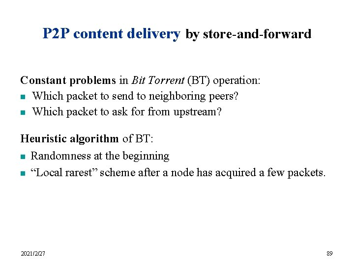P 2 P content delivery by store-and-forward Constant problems in Bit Torrent (BT) operation: