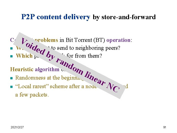 P 2 P content delivery by store-and-forward Constant Vo problems in Bit Torrent (BT)