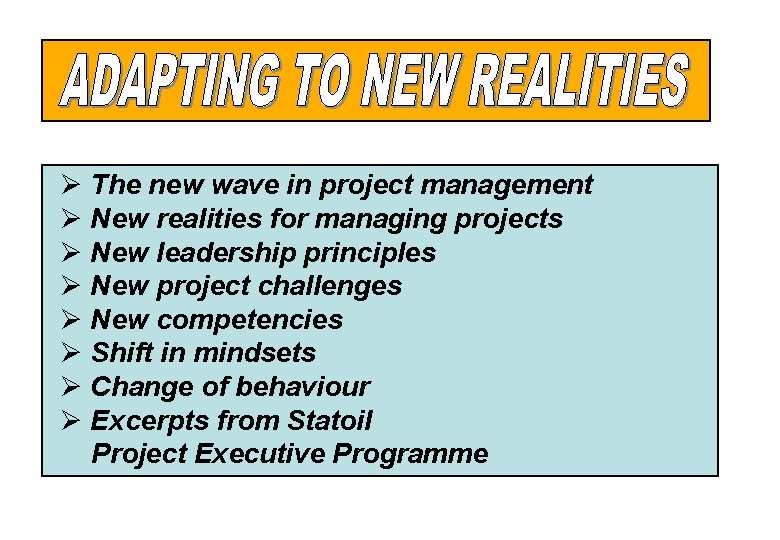 Ø The new wave in project management Ø New realities for managing projects Ø