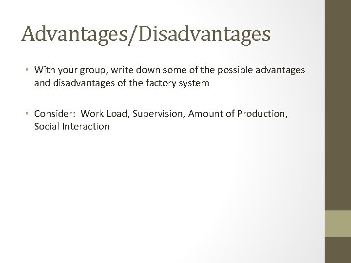 Advantages/Disadvantages • With your group, write down some of the possible advantages and disadvantages