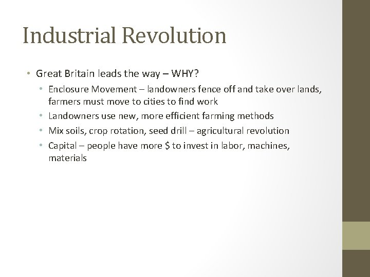 Industrial Revolution • Great Britain leads the way – WHY? • Enclosure Movement –