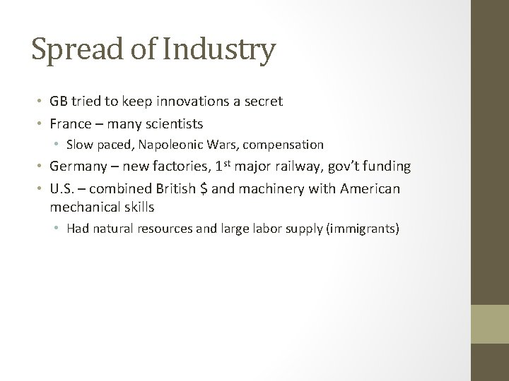 Spread of Industry • GB tried to keep innovations a secret • France –