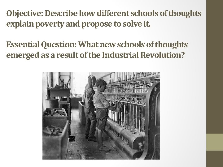 Objective: Describe how different schools of thoughts explain poverty and propose to solve it.