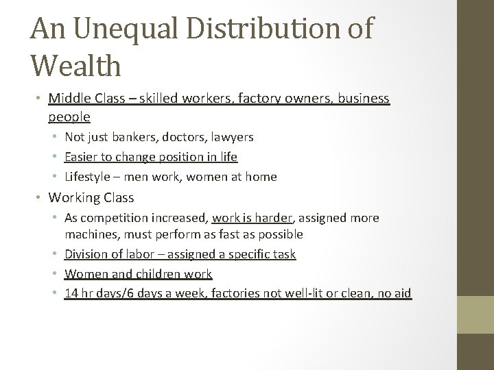 An Unequal Distribution of Wealth • Middle Class – skilled workers, factory owners, business