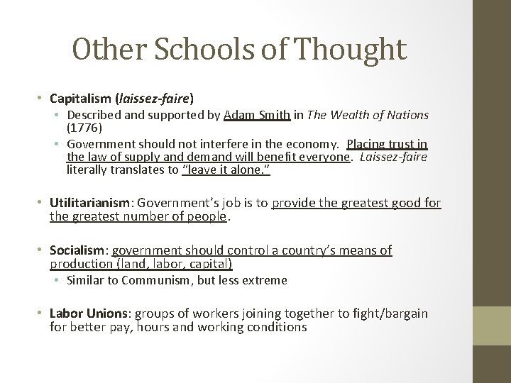 Other Schools of Thought • Capitalism (laissez-faire) • Described and supported by Adam Smith