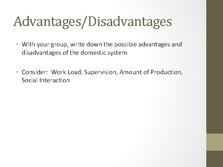 Advantages/Disadvantages • With your group, write down the possible advantages and disadvantages of the