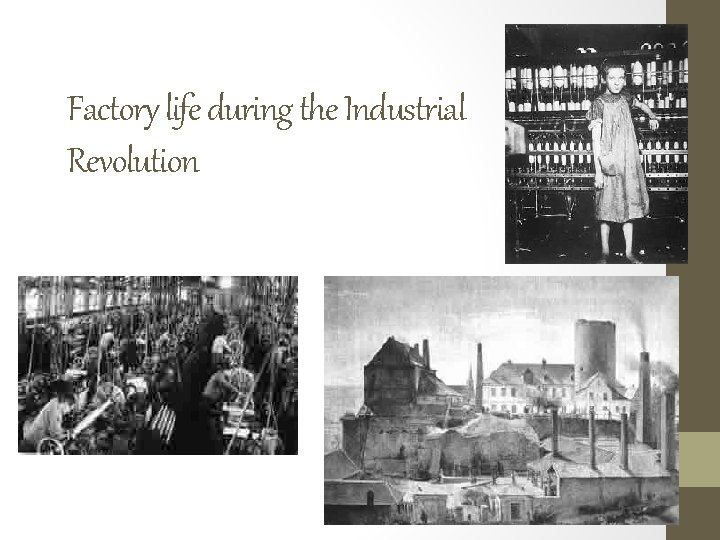 Factory life during the Industrial Revolution