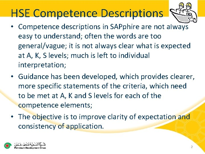 HSE Competence Descriptions • Competence descriptions in SAPphire are not always easy to understand;