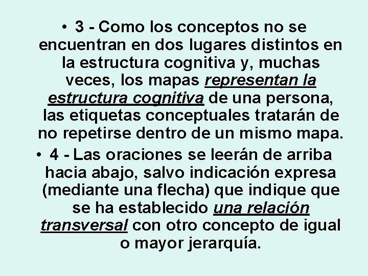 • 3 - Como los conceptos no se encuentran en dos lugares distintos