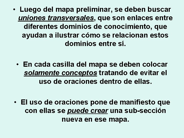 • Luego del mapa preliminar, se deben buscar uniones transversales, que son enlaces
