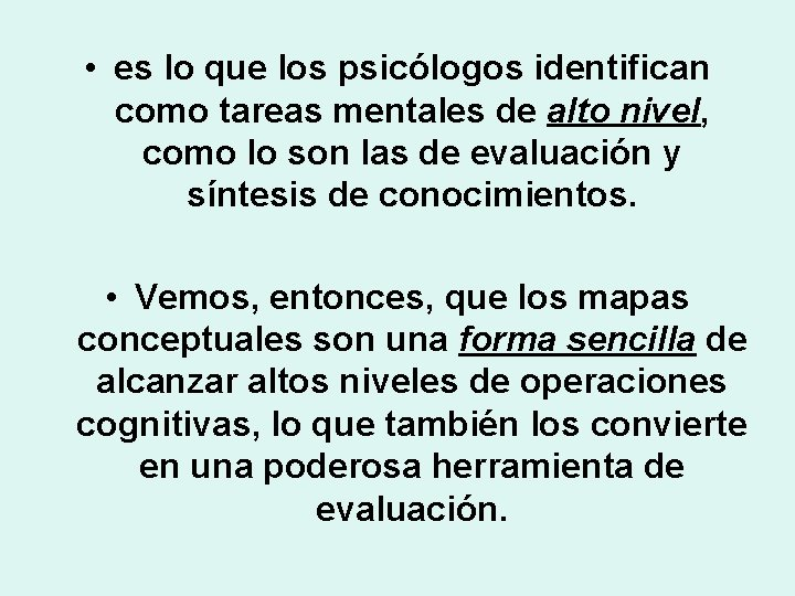 • es lo que los psicólogos identifican como tareas mentales de alto nivel,