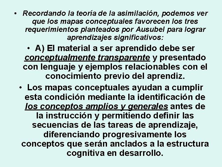 • Recordando la teoría de la asimilación, podemos ver que los mapas conceptuales
