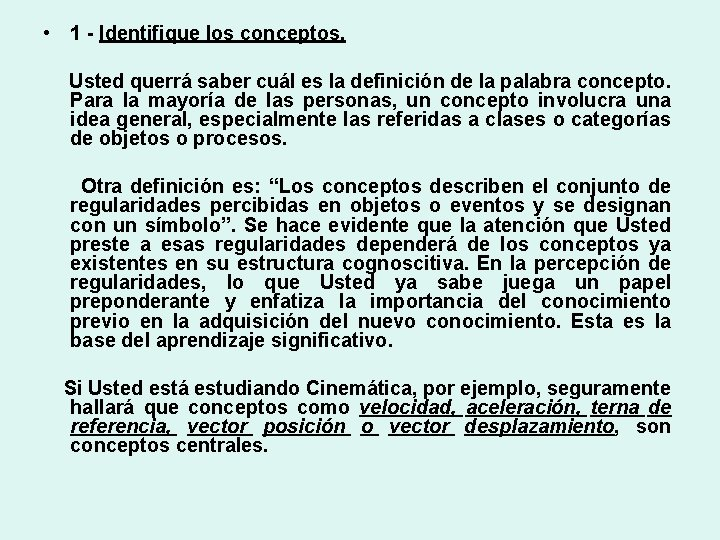 • 1 - Identifique los conceptos. Usted querrá saber cuál es la definición