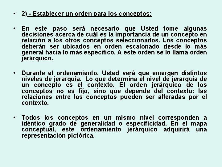 • 2) - Establecer un orden para los conceptos: • En este paso