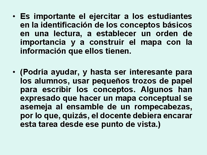 • Es importante el ejercitar a los estudiantes en la identificación de los