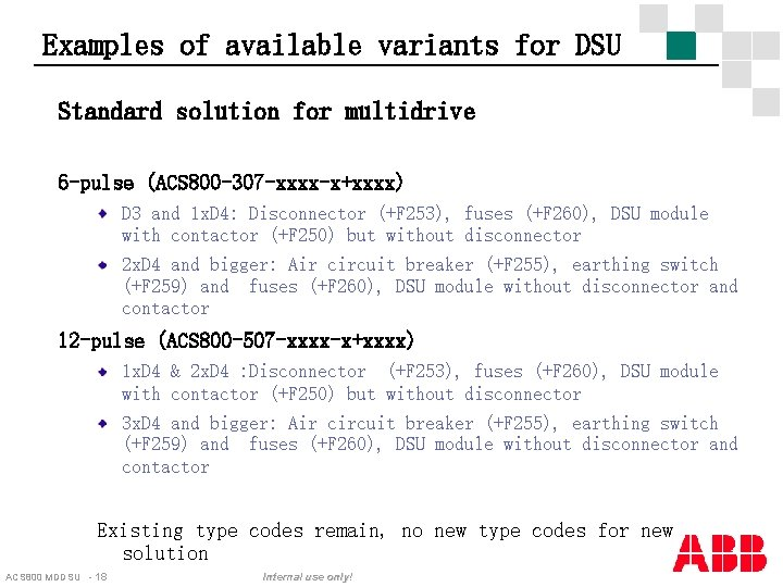 Examples of available variants for DSU Standard solution for multidrive 6 -pulse (ACS 800