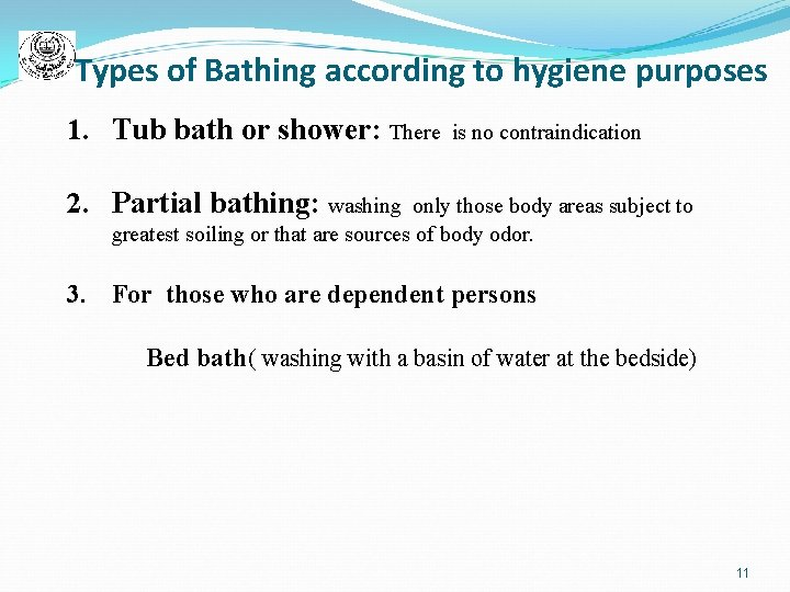 Types of Bathing according to hygiene purposes 1. Tub bath or shower: There is