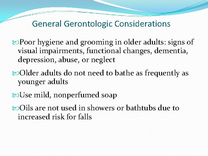 General Gerontologic Considerations Poor hygiene and grooming in older adults: signs of visual impairments,