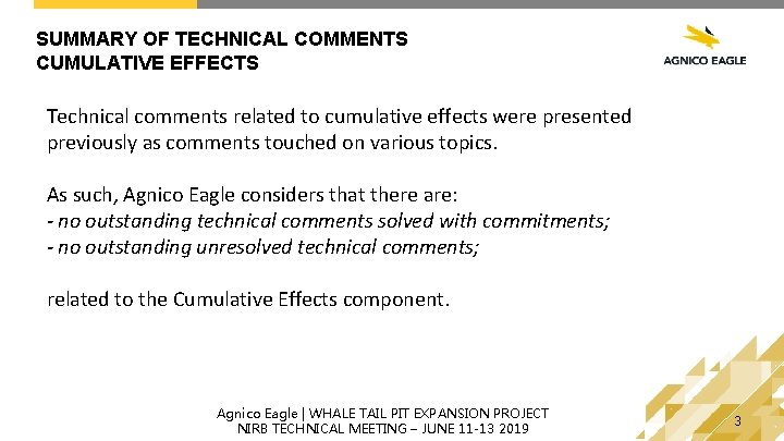 SUMMARY OF TECHNICAL COMMENTS CUMULATIVE EFFECTS Technical comments related to cumulative effects were presented