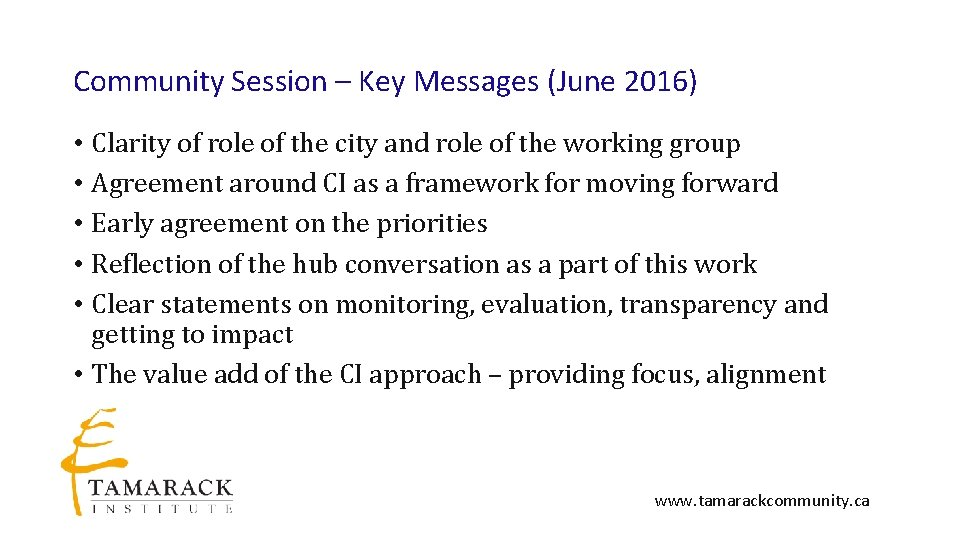 Community Session – Key Messages (June 2016) • Clarity of role of the city