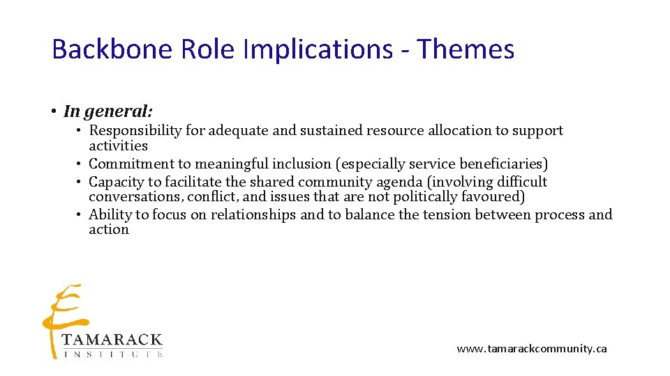 Backbone Role Implications - Themes • In general: • Responsibility for adequate and sustained