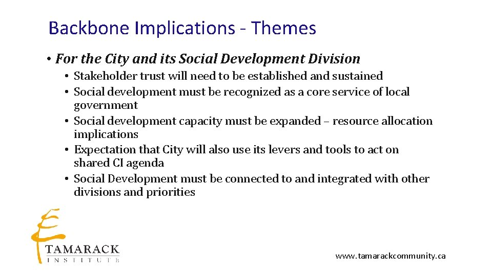 Backbone Implications - Themes • For the City and its Social Development Division •