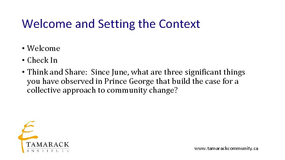 Welcome and Setting the Context • Welcome • Check In • Think and Share:
