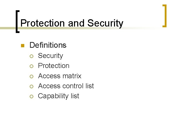 Protection and Security n Definitions ¡ ¡ ¡ Security Protection Access matrix Access control