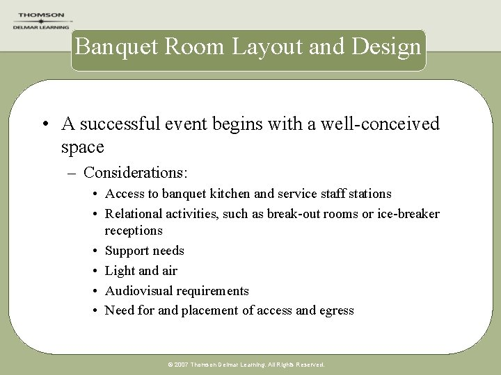 Banquet Room Layout and Design • A successful event begins with a well-conceived space