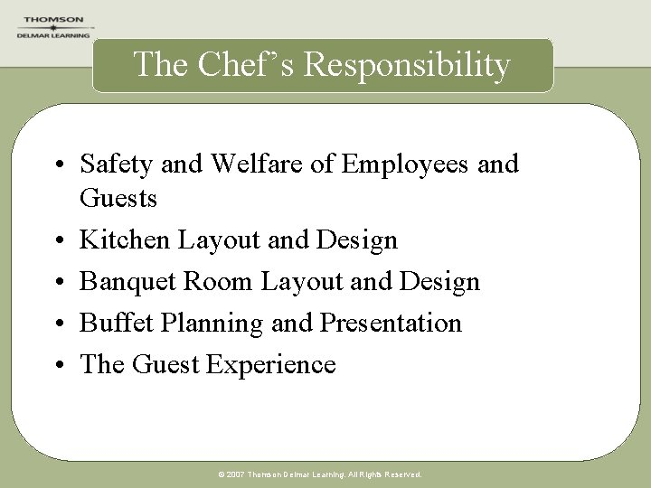 The Chef's Responsibility • Safety and Welfare of Employees and Guests • Kitchen Layout